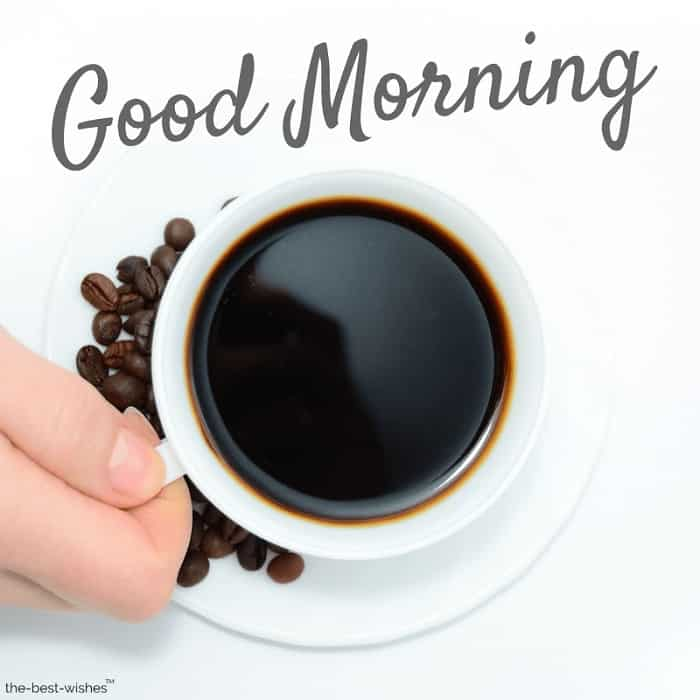 good morning with a black coffee