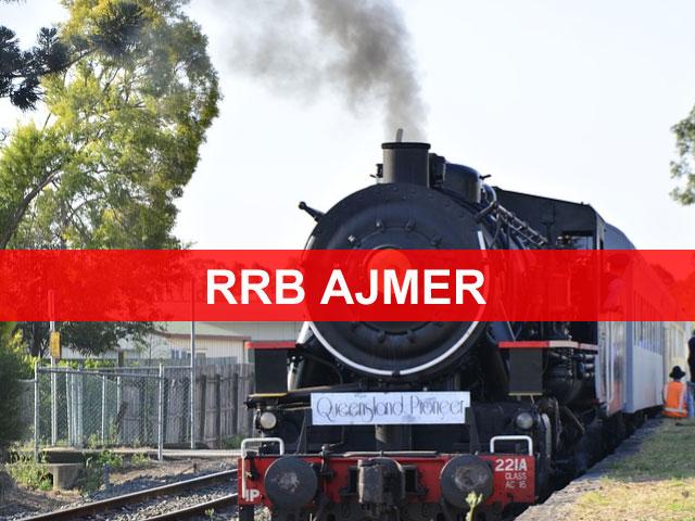 RRB Ajmer 2018 (Group D Loco Pilot) Application Status Exam Date