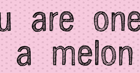 You are one in a melon! - Inspiration Board
