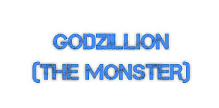 "Meet ""Godzillion"", the monster of all"