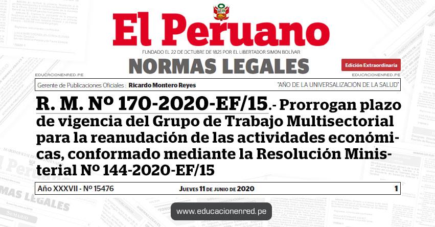 R. M. Nº 170-2020-EF/15.- Prorrogan plazo de vigencia del Grupo de Trabajo Multisectorial para la reanudación de las actividades económicas, conformado mediante la Resolución Ministerial Nº 144-2020-EF/15