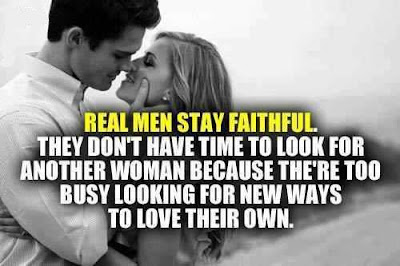Man In Love Quotes: real men stay faithful.