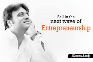 Dr. Sanjeev Juneja Entrepreneur - Sail in The Next Wave