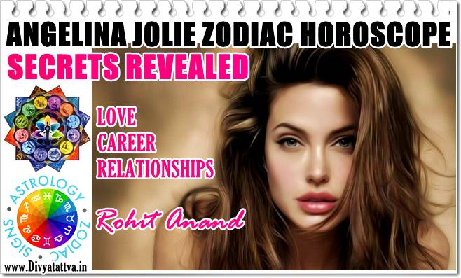 Angelina Jolie, Hollywood actor, Celebrity angelina Jolie horoscope zodiac sign, vedic birth charts