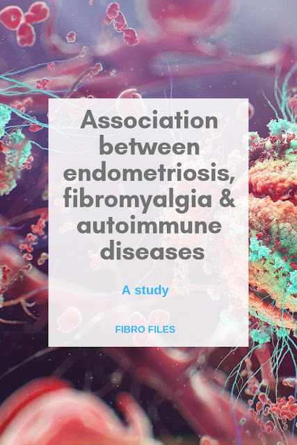 Association between endometriosis, fibromyalgia and autoimmune diseases