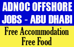 ADNOC OFFSHORE JOB RECRUITMENT TO DUBAI - Ads work