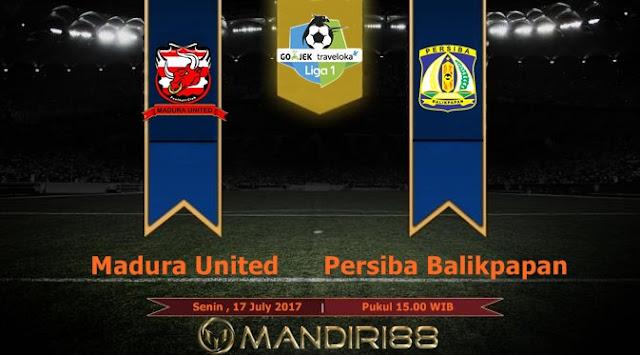 Madura United berpeluang besar memuncaki klasemen sementara Liga  Terkini Prediksi Bola : Madura United Vs Persiba Balikpapan , Senin 17 July 2017 Pukul 15.00 WIB