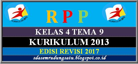 RPP Kurikulum 2013 Kelas 4 Tema 9 Semester 2  Update Terbaru