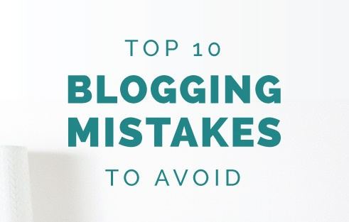 Top 10 Most Common Blogging Mistakes to Avoid