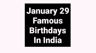 January 29 famous birthdays in India Indian celebrity stars