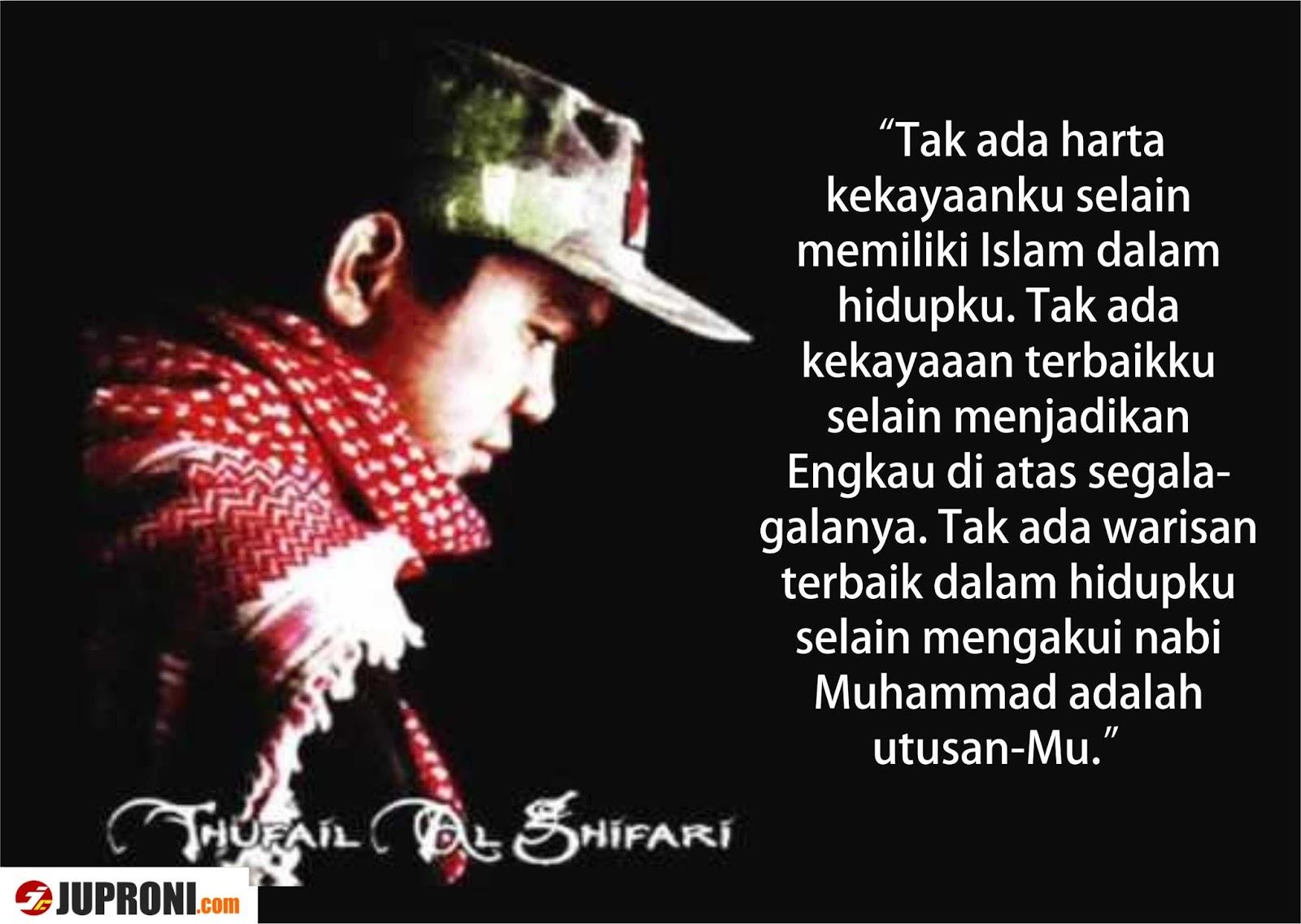 Kata Kata Mutiara Thufail Al Ghifari Juproni Quotes