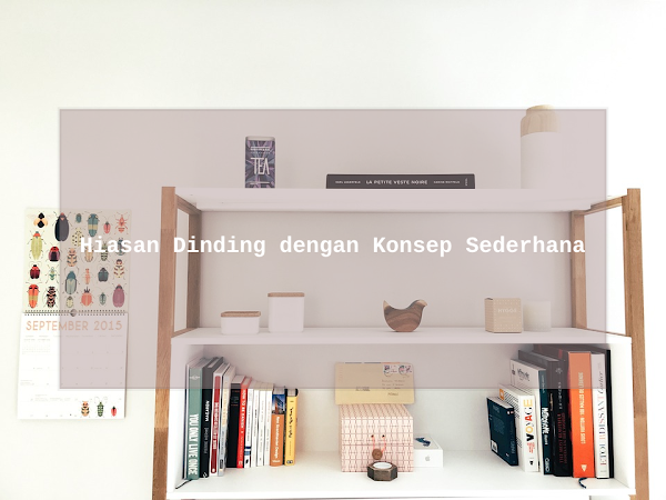 Hiasan Dinding dengan Konsep Sederhana