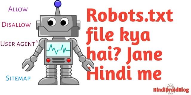 What is Robots.txt file in hindi aur SEO me Robots.txt ka importance jane.
