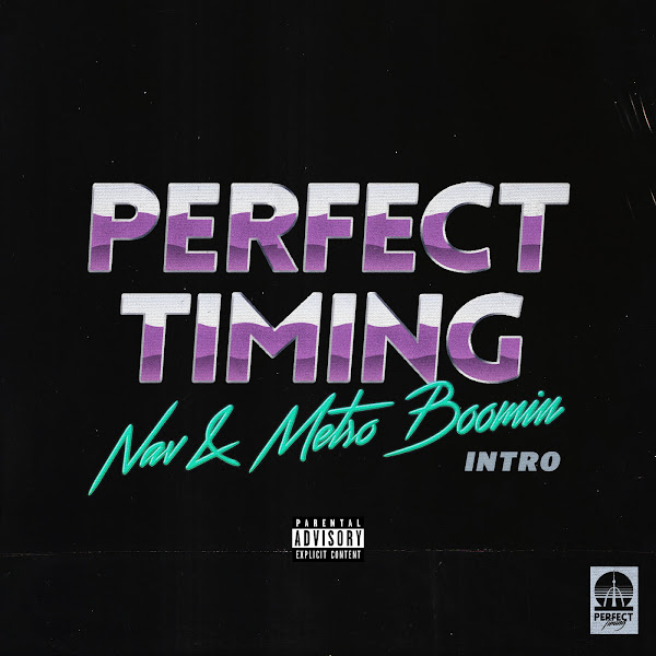 NAV & Metro Boomin - Perfect Timing (Intro) - Single   Cover