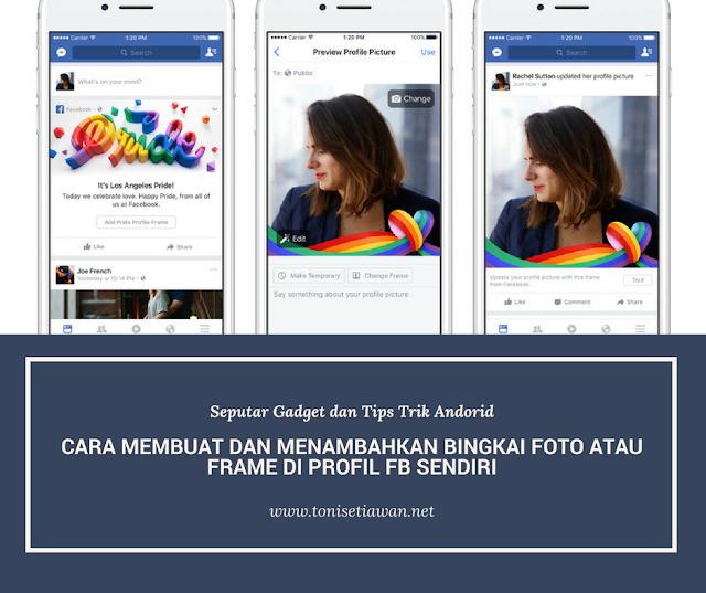 Cara Membuat dan Menambahkan Bingkai Foto atau Frame di Profil fb Sendiri