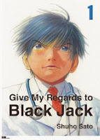 Give My Regards to Black Jack Vol. 1 Created by Shuho Sato
