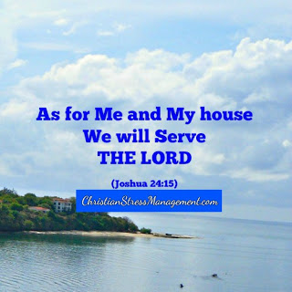 As for me and my house we will serve the Lord. (Joshua 24:15)