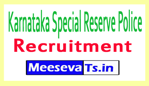 Karnataka Special Reserve Police Recruitment