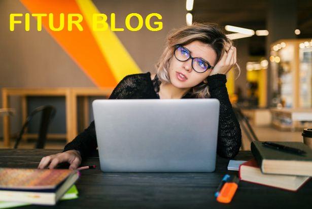 10 Fitur Penting Blog Yang Perlu Anda Ketahui
