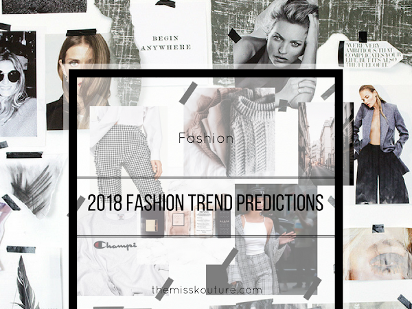 2018 Fashion Trend Predictions