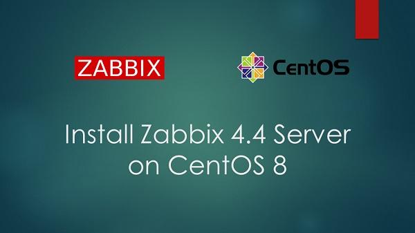 Install Zabbix 4.4 Server on CentOS 8