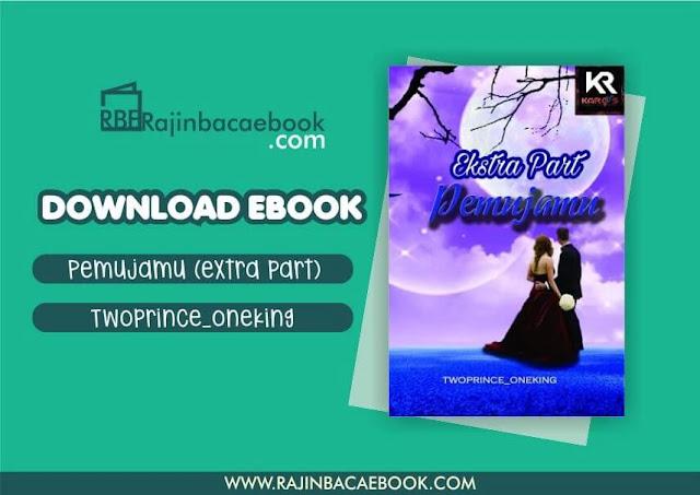 Download Novel Pemujamu (Extra Part) by Twoprince_oneking Pdf