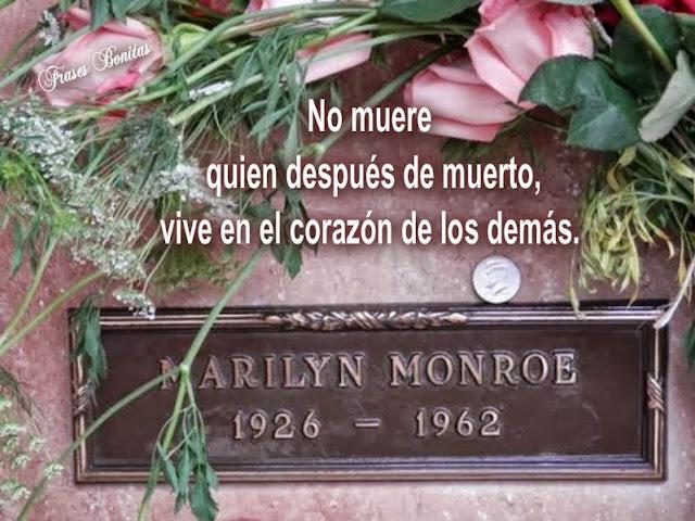 No muere quien después de muerto, vive en el corazón de los demás.