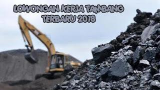 Lowongan Kerja Tambang Terbaru 2018