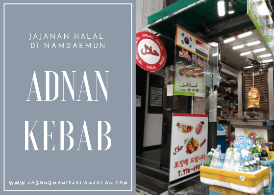 Adnan Kebab  Jajanan Halal di Namdaemun