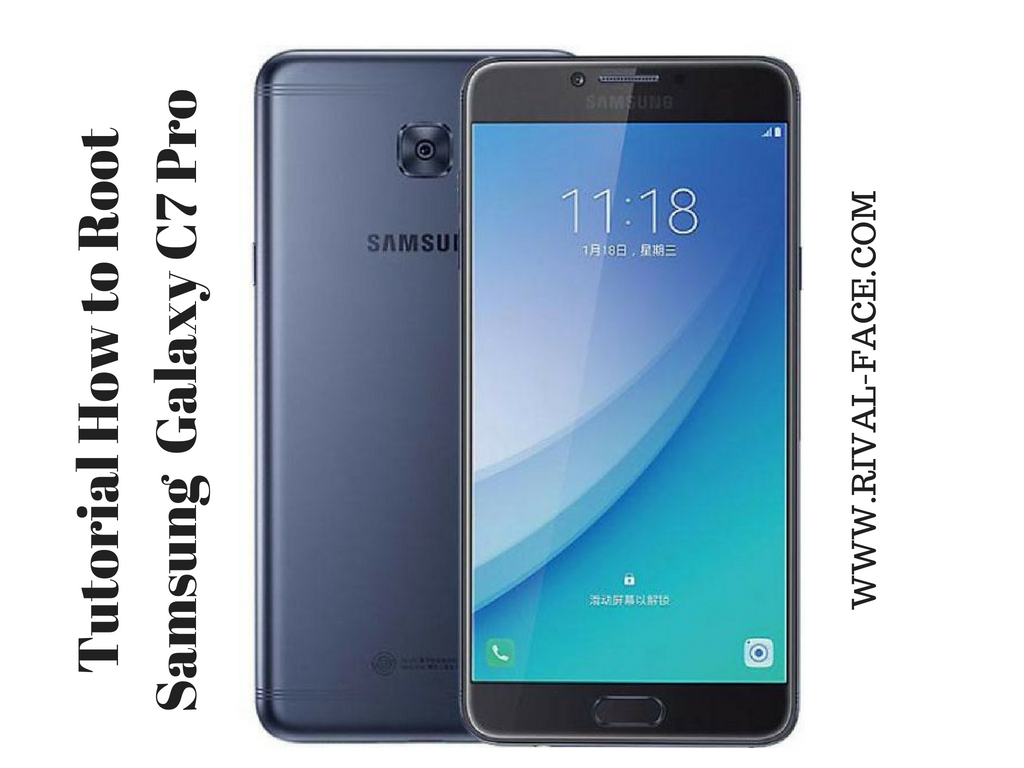 guide to root tutorial samsung galaxy c7 pro for sm c7010 and sm c7018 rh rival face com