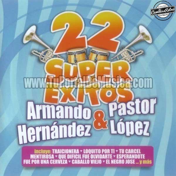 Armando Hernandez Ft. Pastor Lopez 22 Super Exitos (2011)