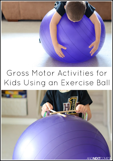 8 gross motor activities for kids using an exercise ball for Indoor large motor activities for toddlers