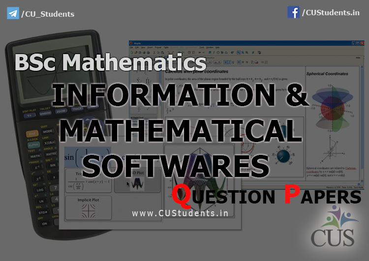 BSc Mathematics Information and Mathematical Softwares Previous Question Papers
