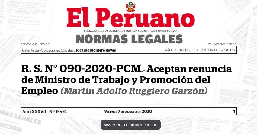 R. S. N° 090-2020-PCM.- Aceptan renuncia de Ministro de Trabajo y Promoción del Empleo (Martín Adolfo Ruggiero Garzón)