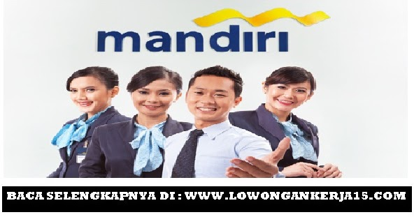 Lowongan Kerja PT Bank Mandiri Persero Tbk Consumer Card ...