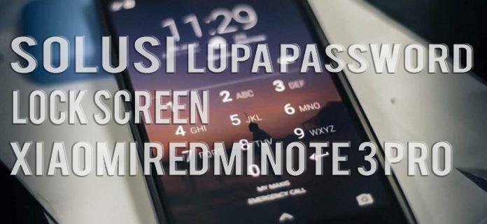 Solusi Lupa Pola / Password Lock Screen Xiaomi Redmi Note 3 Pro