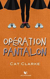 Opération pantalon - Cat Clarke