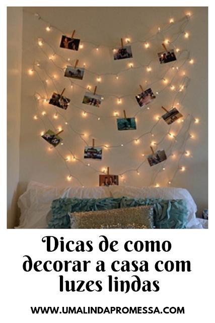 Dicas para deixar a casa linda e iluminada com luzinhas