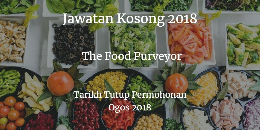 Jawatan Kosong The Food Purveyor Ogos 2018
