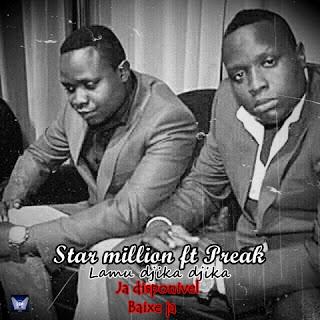 BAIXAR MP3 | Star Million Feat Preak- Lamu Djika Djika [Novidades Só Aqui] 2018