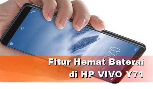 Cara Aktifkan Fitur Hemat daya baterai Vivo Y71