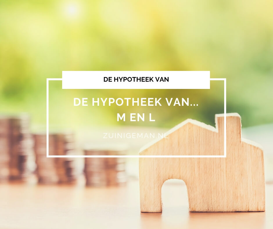 Hypotheek verhalen: De hypotheek van M en L