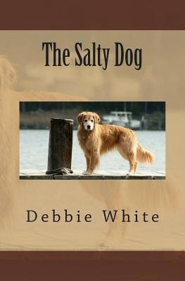 http://www.amazon.com/Salty-Dog-Debbie-White-ebook/dp/B00KDICM4Q/ref=sr_1_3?s=books&ie=UTF8&qid=1423720622&sr=1-3&keywords=Debbie+White