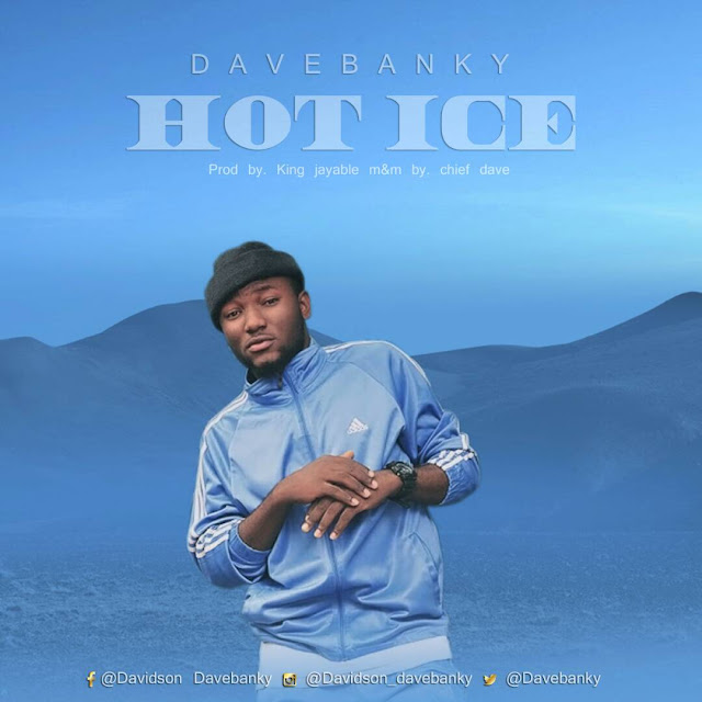 DaveBanky-Hot Ice_Mix By Chief Dave
