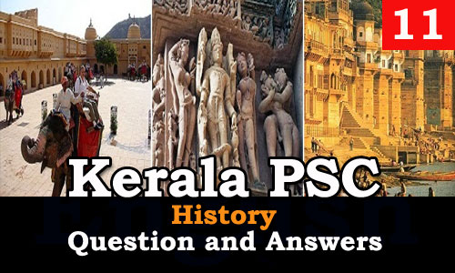 Kerala PSC History Question and Answers - 11
