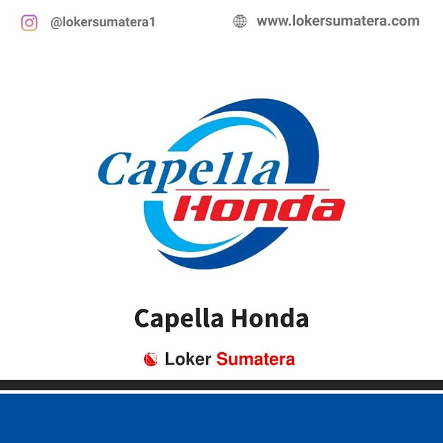 Lowongan Kerja Pekanbaru, PT Capella Honda Tambusai Juli 2021