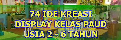 Download 74 Ide Kreasi Display Kelas PAUD TK KB TPA Lengkap Terbaru 2016