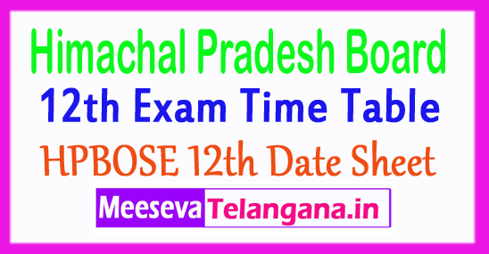 Himachal Pradesh Board Of School Education HPBOSE 12th Date Sheet 2019