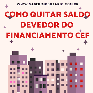 COMO QUITAR SADO DEVEDOR DO FINANCIAMENTO CAIXA