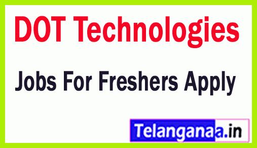 DOT Technologies Recruitment Jobs For Freshers Apply